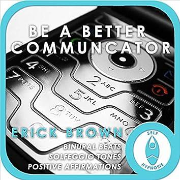 Be a Better Communicator (Self-Hypnosis: Binaural Beats Solfeggio Tones Positive Affirmations)