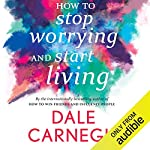 How to Stop Worrying and Start Living cover art