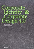 Corporate Identity & Corporate Design 4.0: Das Kompendium - Matthias Beyrow