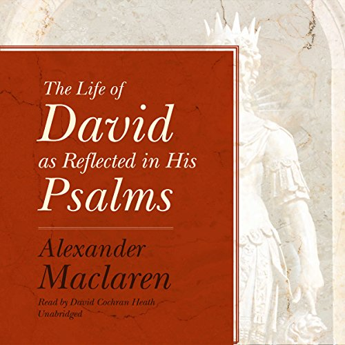 Couverture de The Life of David as Reflected in His Psalms