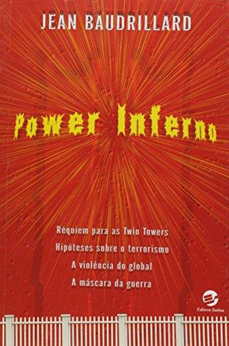 Power inferno: Hipóteses sobre o terrorismo. A violência global. A máscara da guerra