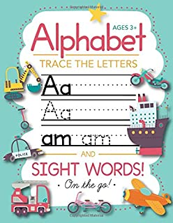 Trace Letters Of The Alphabet and Sight Words (On The Go): Preschool Practice Handwriting Workbook: Pre K, Kindergarten an...