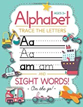 Trace Letters Of The Alphabet and Sight Words (On The Go): Preschool Practice Handwriting Workbook: Pre K, Kindergarten and Kids Ages 3-5 Reading And Writing PDF