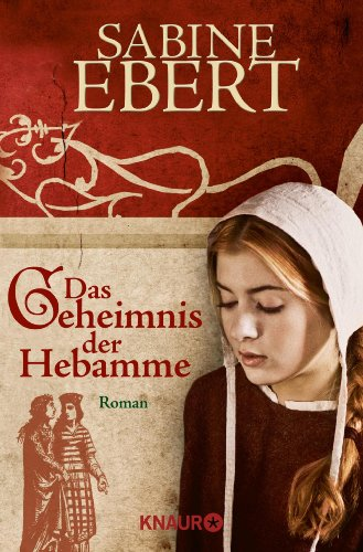 Das Geheimnis der Hebamme: Roman (Hebammen Saga 1)