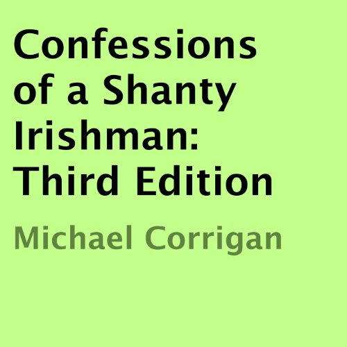 Confessions of a Shanty Irishman audiobook cover art