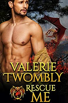 Rescue Me: Dragon Shifter Fire & Rescue (Sparks Of Desire Book 2) by [Valerie Twombly]