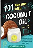 101 Amazing Uses for Coconut Oil: Reduce Wrinkles, Balance Hormones, Clean a Hairbrush and 98 More! (2)