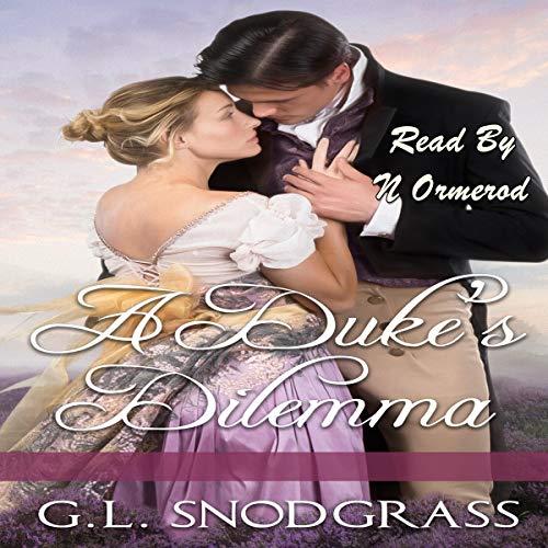 A Duke's Dilemma Audiobook By G. L. Snodgrass cover art