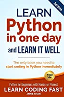 Learn Python in One Day and Learn It Well: Python for Beginners With Hands-on Project (Learn Coding Fast)