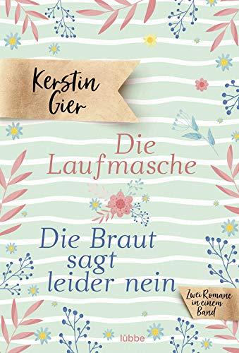 Die Laufmasche/Die Braut sagt leider nein: Zwei Romane in einem Band