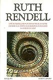 Oeuvres choisies de Ruth Rendell - L'été de Trapellune, un enfant pour un autre, l'homme à la tortue, la maison aux escaliers,la gueule du loup