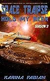 Space Traipse: Hold My Beer, Season 2: Science Fiction Parody