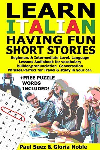 Learn Italian Having Fun Short Stories Beginners Intermediate Level Language Lessons Audiobook For Vocabulary Builder Pronunciation Conversation Car Book For Fun Vol 1 Italian Edition Kindle Edition By Suez