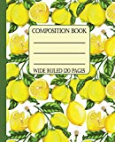 Wide Ruled Composition Book: Bright yellow lemons on the tree will keep your notebook looking fresh and cheerful while you stay organized at work, ... too! (Mediterranean Composition Notebooks)