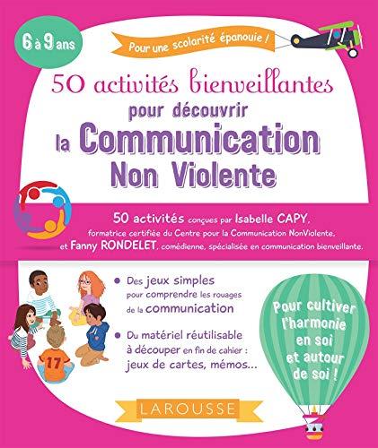 50 activités bienveillantes pour apprendre la communication non violente