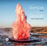 Mark Simpson : Geysir-Mozart : Gran Partita K.361