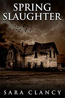 Spring Slaughter: Scary Supernatural Horror with Monsters (The Bell Witch Series Book 4) by [Sara Clancy, Scare Street, Kathryn St. John-Shin]
