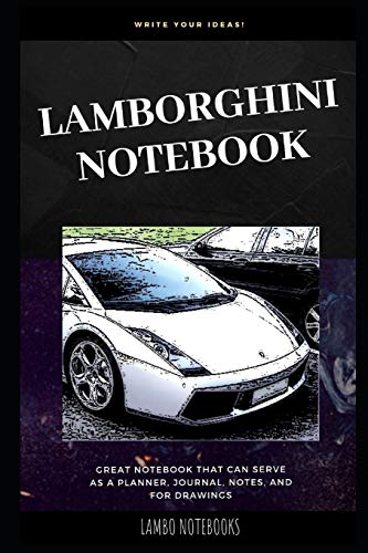 Lamborghini Notebook: Lamborghini Notebook for School or as a Diary, Lined With More than 100 Pages. Notebook that can serve as a Planner, Journal, ... for Drawings. (Lamborghini Notebooks, Band 0)