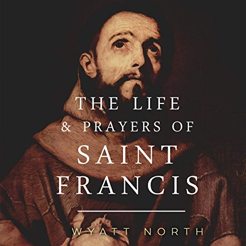 The Life and Prayers of Saint Francis of Assisi audiobook cover art