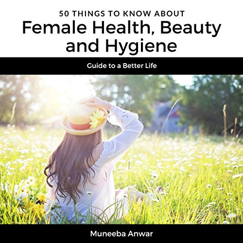 50 Things to Know About Female Health, Beauty and Hygiene Titelbild
