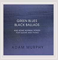 Green Blues Black Ballads & Some Normal Songs