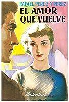 El amor que vuelve 8426120539 Book Cover