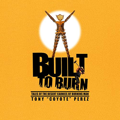 """Built to Burn Audiobook By Tony """"Coyote"""" Perez cover art"""