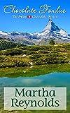 Chocolate Fondue (The Swiss Chocolate Series Book 2) (English Edition)