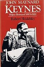John Maynard Keynes: Hopes Betrayed, 1883-1920 (Vol. 1) by Robert Skidelsky (1986-05-13)
