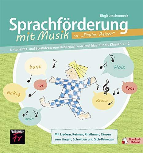 """Sprachförderung mit Musik zu """"Paulas Reisen"""": Unterrichts- und Spielideen zum Bilderbuch von Paul Maar für die Klassen 1 + 2"""