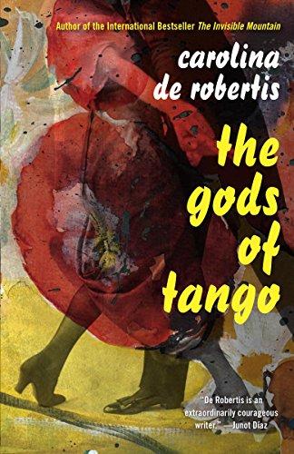 The Gods of Tango: A novel by [Carolina De Robertis]