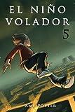 El Niño Volador 5 (libro ilustrado) (Spanish Edition)