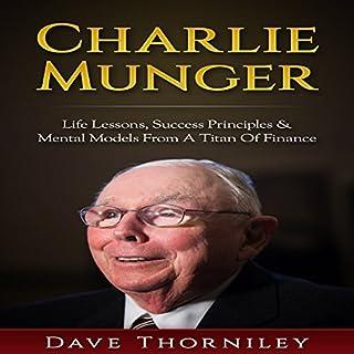 Charlie Munger     Life Lessons, Success, Principles and Mental Models from a Titan of Finance              Auteur(s):                                                                                                                                 Dave Thorniley                               Narrateur(s):                                                                                                                                 Jim D Johnston                      Durée: 1 h et 29 min     3 évaluations     Au global 3,3