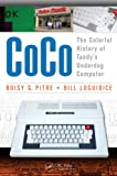 CoCo: The Colorful History of Tandy's Underdog Computer (English Edition)