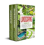 Landscaping: 2 Books in 1: Landscaping for Beginners & with Fruit, Design a Modern, Unique and Attractive Outdoor Space to Make it More Stylish and Functional