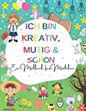 Ich Bin Kreativ, Mutig & Schön: Ein Malbuch für Mädchen: Ein inspirierendes Malbuch für Mädchen über Mut, Fantasie und Kontakte