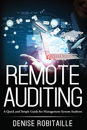 Remote Auditing: A Quick and Easy Guide for Management System Auditors (English Edition)
