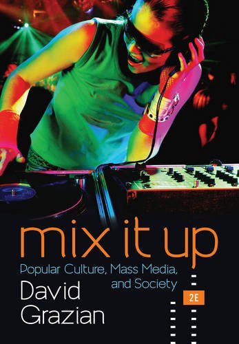 Compare Textbook Prices for Mix It Up: Popular Culture, Mass Media, and Society Second Edition Second Edition ISBN 9780393602791 by Grazian, David