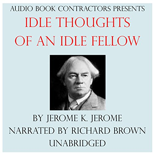 Idle Thoughts of an Idle Fellow audiobook cover art