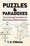 Puzzles and Paradoxes: Fascinating Excursions in Recreational Mathematics (Dover Needlework)