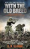 With the Old Breed: At Peleliu and Okinawa - E.B. Sledge