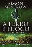 A ferro e fuoco. Revolution saga (Vol. 3)
