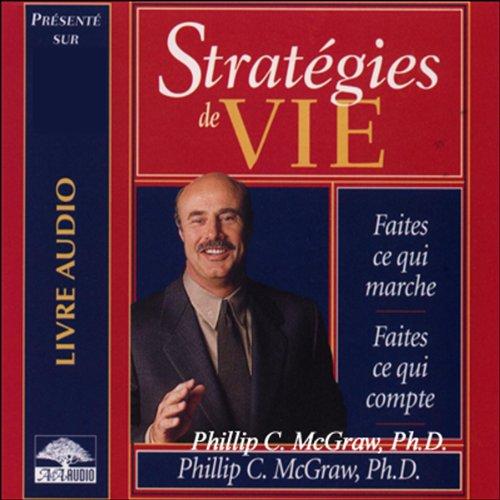 Stratégies de vie - Faites ce qui marche - Faites ce qui compte  audiobook cover art