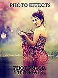 Photo Effects Photoshop Tutorial