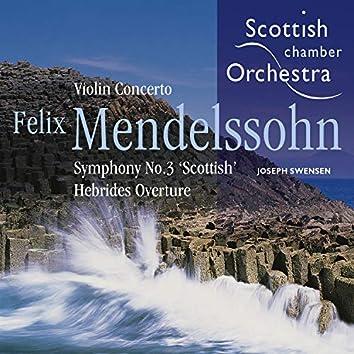 Mendelssohn: Violin Concerto, Symphony No. 3 & The Hebrides, Op. 26