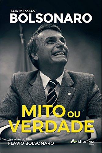 Mito ou verdade: Jair Messias Bolsonaro