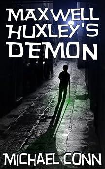 Maxwell Huxley's Demon by [Michael Conn]