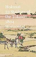 Hokusai 53 Stations of the Tōkaidō 1804 Horizontal: Hardcover
