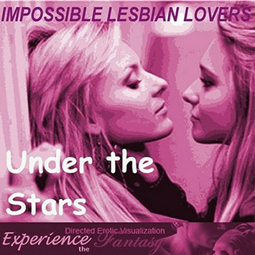 Impossible Lesbian Lovers: Under the Stars cover art