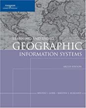 Learning and Using Geographic Information Systems: ArcGIS Edition
